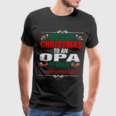 Awesome Opa Merry Christmas To An Opa Of Great Awesomeness - Men's Premium T-Shirt