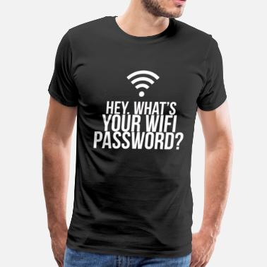 Wifi Password WiFi Password? - Men's Premium T-Shirt