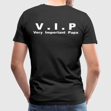 VIP - Very Important Papa - Men's Premium T-Shirt