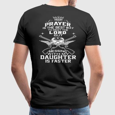 Dads MESS WITH DAUGHTER - Men's Premium T-Shirt