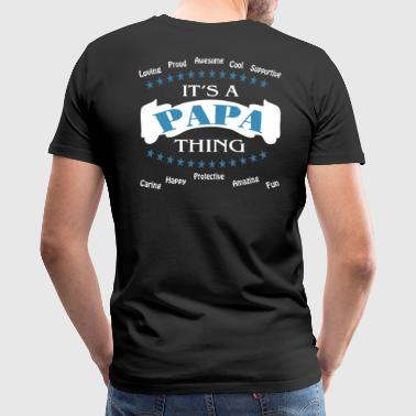 It's a Papa thing - Men's Premium T-Shirt