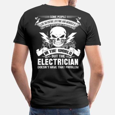 Electricians Wife Electrician electrician clothing electrician ele - Men's Premium T-Shirt