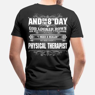 Physics Jokes Physical Therapist physical therapist - Men's Premium T-Shirt