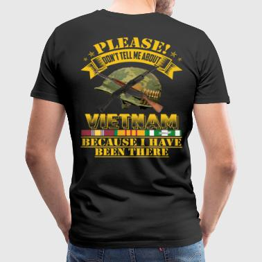 DONT TELL ME ABOUT  - Men's Premium T-Shirt