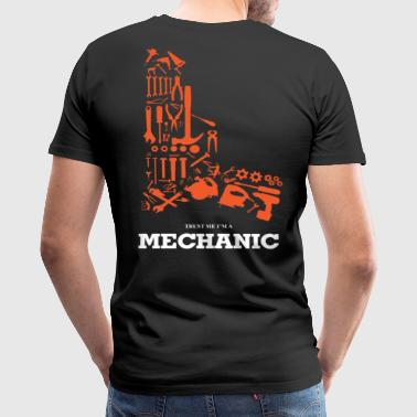 I'm a Mechanic - Men's Premium T-Shirt
