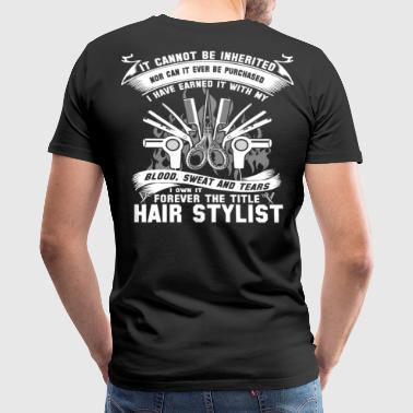 Hair Stylist hair stylist quotes for  hair styli - Men's Premium T-Shirt