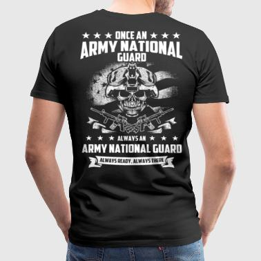 Army National Guard Veteran ARMY NATIONAL GUARD - FUNNY AND LOVE - Men's Premium T-Shirt