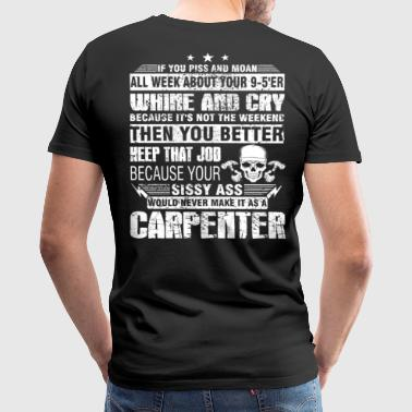 Carpenter the carpenters carpenter joke carpente - Men's Premium T-Shirt