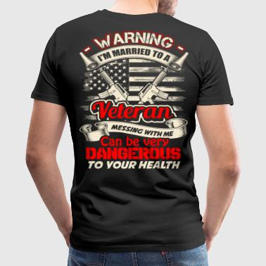 Veteran wife Messing with me can be very dangerous - Men's Premium T-Shirt
