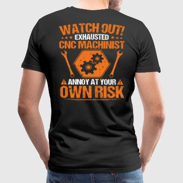 CNC Machinist/CNC Operator/Own Risk/Gift/Present - Men's Premium T-Shirt