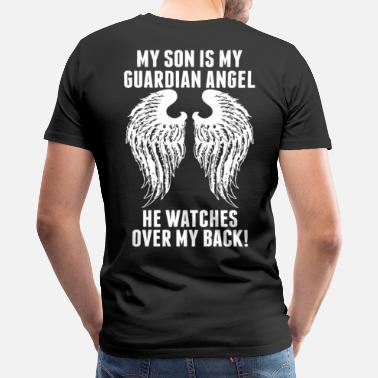 He Is My Son And Angel My Son Is My Guardian Angel He Watches Over My B - Men's Premium T-Shirt
