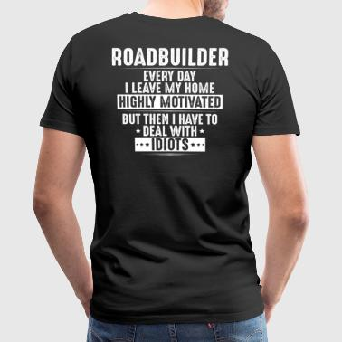 Roadbuilder - Roadworker - Motivated (Gift) - Men's Premium T-Shirt