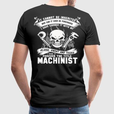 Machinist machinist arguing with the machinist - Men's Premium T-Shirt