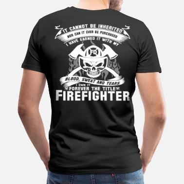 Fire Department Firefighter firefighter humor best firefighter f - Men's Premium T-Shirt