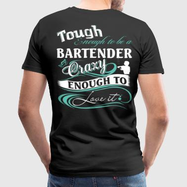 Bartender bartenders are gods holy bartender bar - Men's Premium T-Shirt