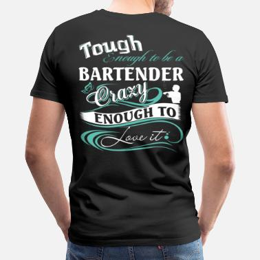 Slogans Bartender bartenders are gods holy bartender bar - Men's Premium T-Shirt