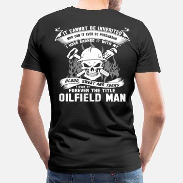 Funny Oilfield Oilfield Man  - Men's Premium T-Shirt