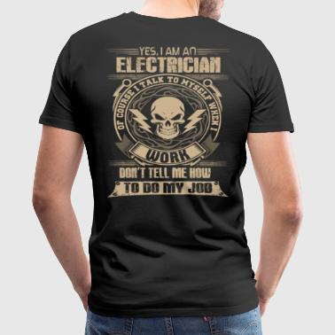 Electrician electrician clothing electrician fun - Men's Premium T-Shirt