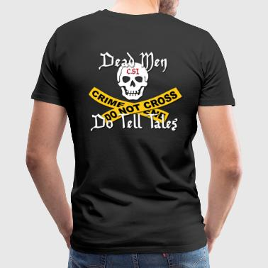 Dead Men Do Tell Tales - Men's Premium T-Shirt