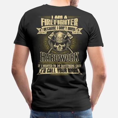 Firefighter Firefighter firefighter humor  firefight - Men's Premium T-Shirt