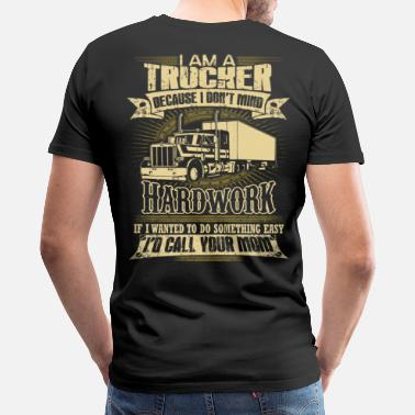 Truck Driving Trucker funny trucker ice road truckers truckers - Men's Premium T-Shirt