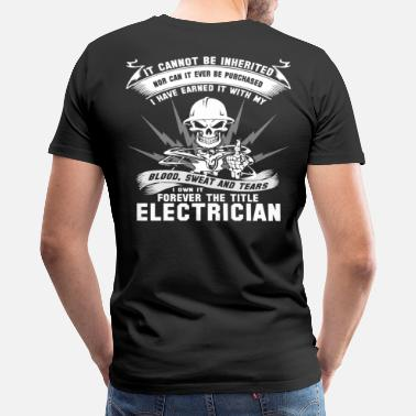 Funny Electrician Electrician stupid electrician electrician  elec - Men's Premium T-Shirt