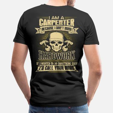 Carpenter Carpenter union carpenter construction carpenter - Men's Premium T-Shirt