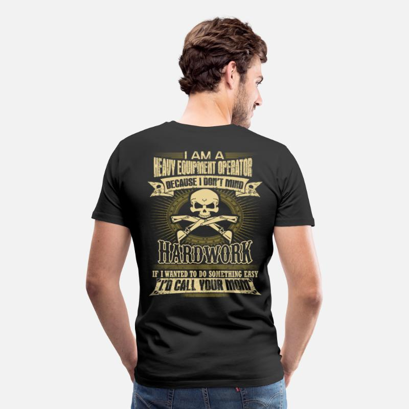 Heavy T-Shirts - Heavy Equipment Operator sexy heavy equipment op - Men's Premium T-Shirt black