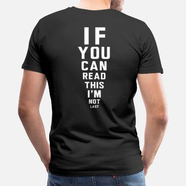 Funny Marathon If you can read this I'm not last - Men's Premium T-Shirt