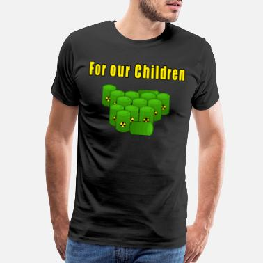 Nuclear Waste For our children - Men's Premium T-Shirt