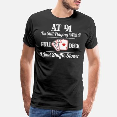 91 Years Old Funny 91St Birthday Gift Shirt Year Cards
