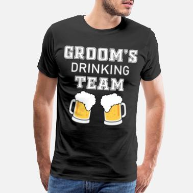 Groom Grooms Drinking Team bachelor party stag party - Men's Premium T-Shirt