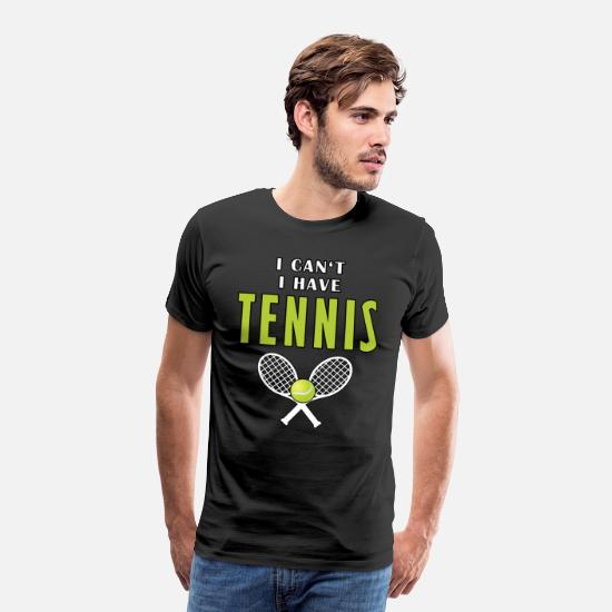 Ace T-Shirts - I Can't I Have Tennis - Men's Premium T-Shirt black
