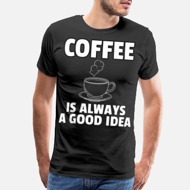 Latte Macchiato coffee drinker cup mug lover tired morning gift - Men's Premium T-Shirt