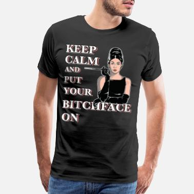 Jealousy Keep Calm And Put Your Bitchface On - Men's Premium T-Shirt
