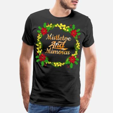 Funny Mimosas Mistletoe And Mimosas Cute Christmas Holiday Funny - Men's Premium T-Shirt