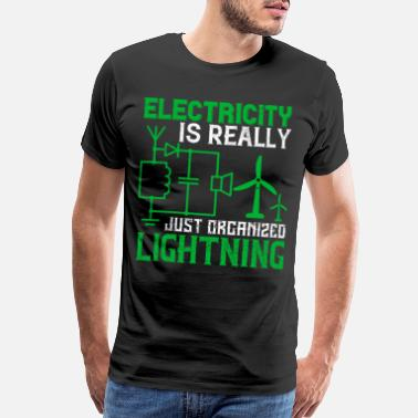 Electrician Electricity Is Really Just Organized - Men's Premium T-Shirt