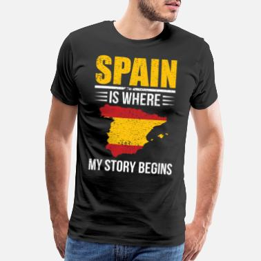 Traditional Spain Is Where My Story Begins Gift Idea - Men's Premium T-Shirt