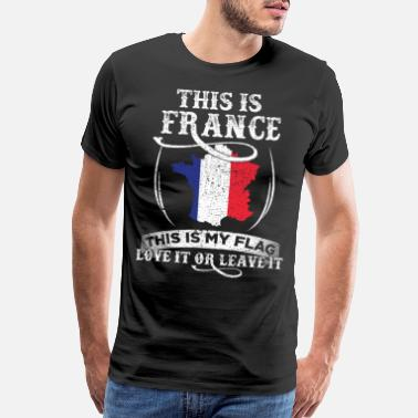Eiffel Tower This Is France This Is My Flag Gift - Men's Premium T-Shirt
