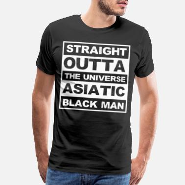 African Man STRAIGHT OUTTA THE UNIVERSE ASIATIC BLACK MAN - Men's Premium T-Shirt