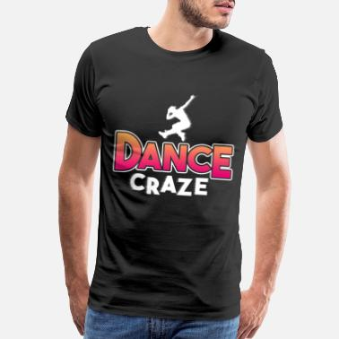 Parenting dancing like crazy dance gift - Men's Premium T-Shirt