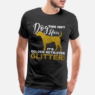 Golden Retriever This Isn't Dog Hair its Golden Retriever Glitter - Men's Premium T-Shirt