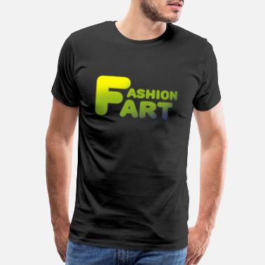Fart Saying Fart Fashion Art saying slogan - Men's Premium T-Shirt