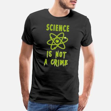 Nuclear Funny Slogan Science is not a crime with atom - Men's Premium T-Shirt