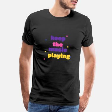 Subwoofer Keep the music playing - Men's Premium T-Shirt