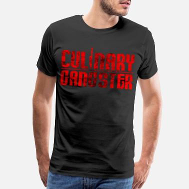 Cuisine Culinary Gangster | Cool Chef Typography Cooking - Men's Premium T-Shirt