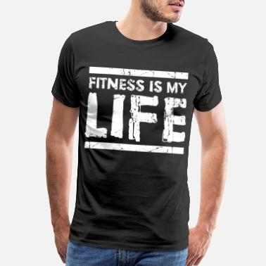 Bodybuilding Fitness Is My Life - Men's Premium T-Shirt