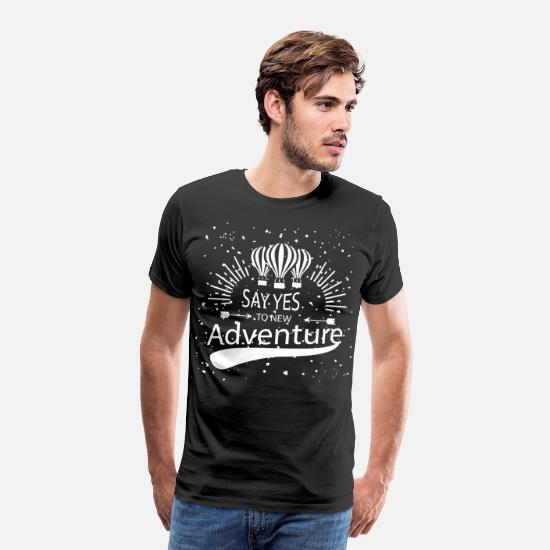 Forest T-Shirts - SAY YES TO NEW ADVENTURE - Men's Premium T-Shirt black