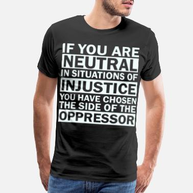 Spd if you are neutral in situations of injustice - Men's Premium T-Shirt