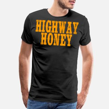 Work Hard Fuck Hard As Sweet as a Highway Honey? A Perfect tshirt for - Men's Premium T-Shirt